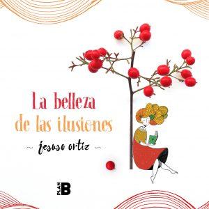 """MI PRIMER LIBRO """"LA BELLEZA DE LAS ILUSIONES"""""""